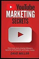 You Tube Marketing Secrets