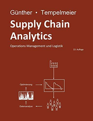 Supply Chain Analytics: Operations Management und Logistik
