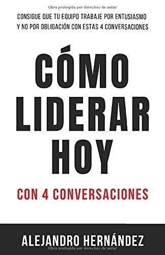 Cómo Liderar Hoy: Con 4 conversaciones