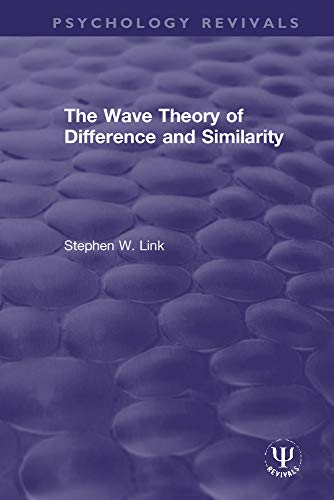 The Wave Theory of Difference and Similarity (Psychology Revivals)