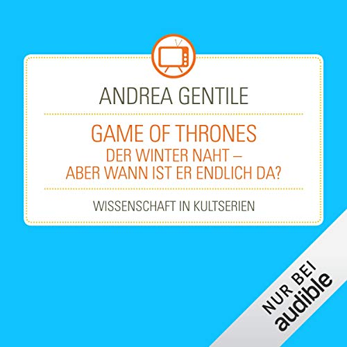 Game of Thrones - Der Winter naht - aber wann ist er endlich da? audiobook cover art