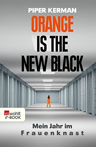 Orange Is the New Black: Mein Jahr im Frauenknast (German Edition)