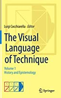 The Visual Language of Technique: Volume 1 - History and Epistemology