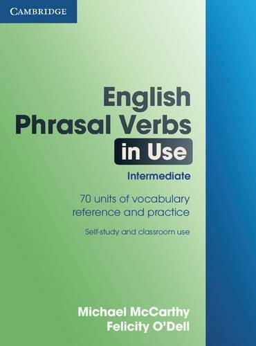 English Phrasal Verbs in Use Intermediate (Professional English in Use)の詳細を見る