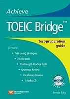 Achieve TOEIC Bridge™ Text (302 pp) with Audio CD (1) (Achieve Toeic and Achieve Toeic Bridge)
