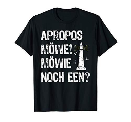 Apropos Möwe! Möwie noch een? Plattdeutsch Norddeutsch Shirt