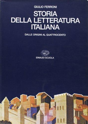 Storia della letteratura italiana. Per i Licei e gli Ist. Magistrali. Dalle origini al Quattrocento (Vol. 1)