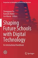 Shaping Future Schools with Digital Technology: An International Handbook (Perspectives on Rethinking and Reforming Education)