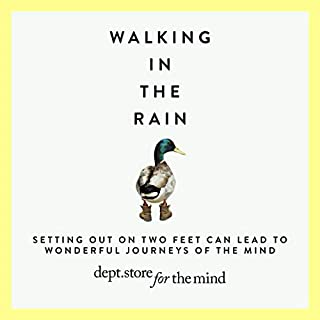 Walking in the Rain      Discover Mindfulness on the Go              By:                                                                                                                                 Department Store for the Mind                               Narrated by:                                                                                                                                 Yolanda Kettle                      Length: 3 hrs and 4 mins     3 ratings     Overall 3.0