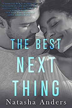 The Best Next Thing ((Un)Professionally Yours Book 1) by [Natasha Anders]