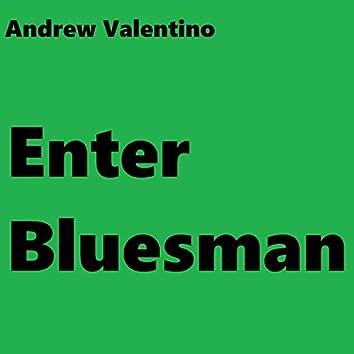 Enter Bluesman