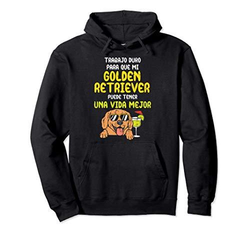 Perro Golden Retriever Better Life Humor Pet Dog Regalo Sudadera con Capucha