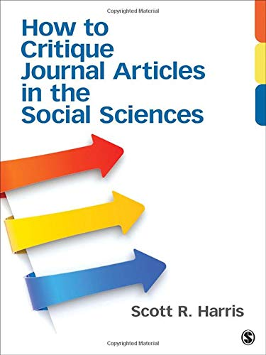 Compare Textbook Prices for How to Critique Journal Articles in the Social Sciences 1 Edition ISBN 9781452241340 by Scott R. Harris