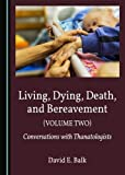 Living, Dying, Death, and Bereavement (Volume Two)