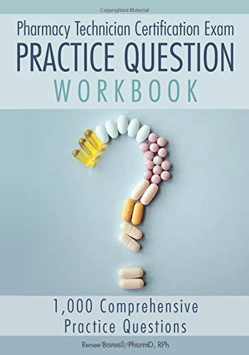 Pharmacy Technician Certification Exam Practice Question Workbook: 1,000...