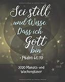 2020 Monats und Wochenplaner: Christian Planer | Sei still und Wisse, Dass ich Gott Bin Psalm 46:10