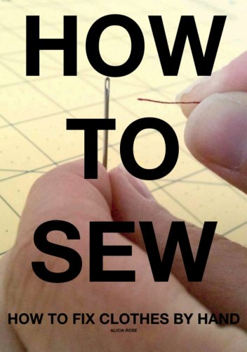 How To Fix Clothes By Hand (How To Sew Book 1)