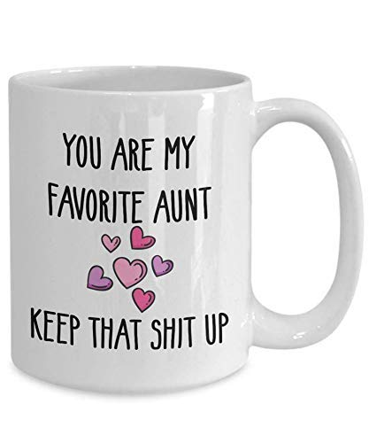 Eres mi tía Favorita Keep That SH! T Up New Aunt Giftfrom Niece Aunt Coffee, 11oz