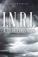 I.N.R.I. - A Righteous Man