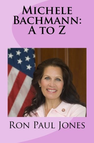 Michele Bachmann: A to Z (English Edition) eBook: Jones, Ron ...
