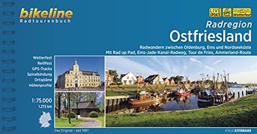 Radregion Ostfriesland: Radwandern zwischen Oldenburg, Ems und Nordseeküste. Mit Rad up Pad, Ems-Jade-Kanal-Radweg, Tour de Fries, Ammerland-Route, ... LiveUpdate (Bikeline Radtourenbücher)