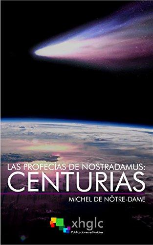 Las Profecias De Nostradamus Centurias Incluye Testamento Y Cartas A César Y Enrique Ii Ebook De Nôtre Dame Michel Amazon Es Tienda Kindle