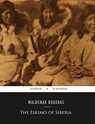 The Eskimo of Siberia (English Edition)