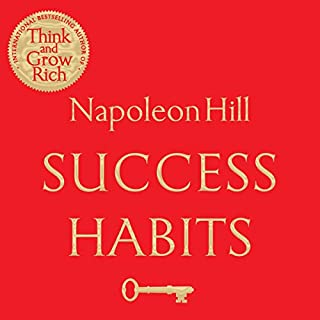 Success Habits                   By:                                                                                                                                 Napoleon Hill                               Narrated by:                                                                                                                                 Peter Ganim                      Length: 5 hrs and 53 mins     3 ratings     Overall 4.7