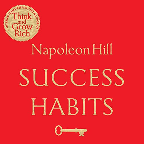 Success Habits                   By:                                                                                                                                 Napoleon Hill                               Narrated by:                                                                                                                                 Peter Ganim                      Length: 5 hrs and 53 mins     15 ratings     Overall 4.8