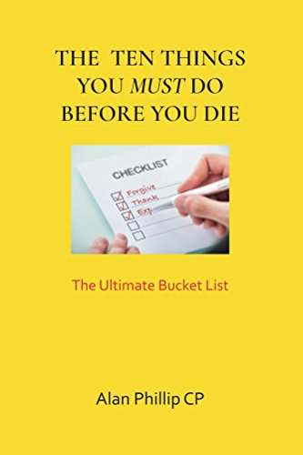 Ten Things You Must Do Before You Die The Ultimate Bucket List
