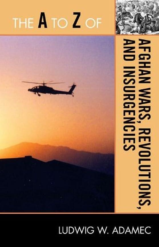 市民成長彼らThe A to Z of Afghan Wars, Revolutions and Insurgencies (The A to Z Guide Series Book 195) (English Edition)