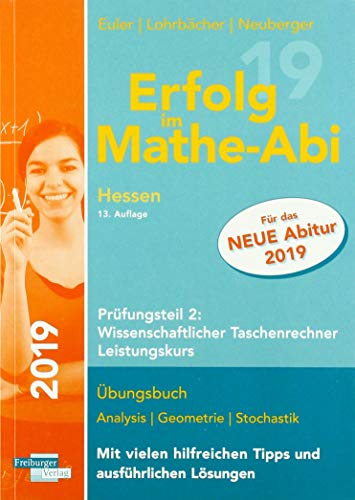 Erfolg im Mathe-Abi 2019 Hessen Leistungskurs Prüfungsteil 2: Wissenschaftlicher Taschenrechner
