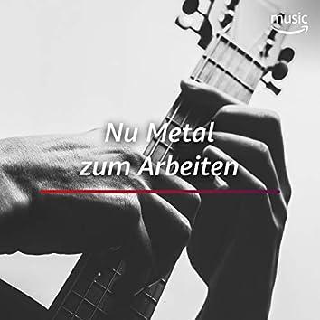 Nu Metal zum Arbeiten