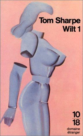 Wilt, Tome 1 : Comment se sortir d'une poupée gonflable et de beaucoup d'autres ennuis encore