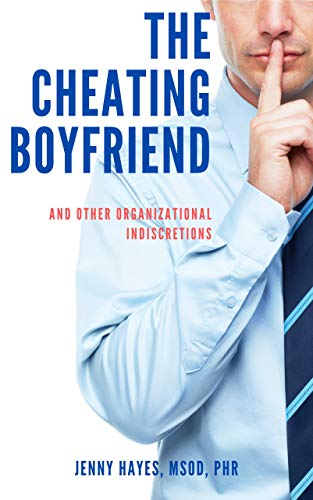 The Cheating Boyfriend (And Other Organizational Indiscretions)