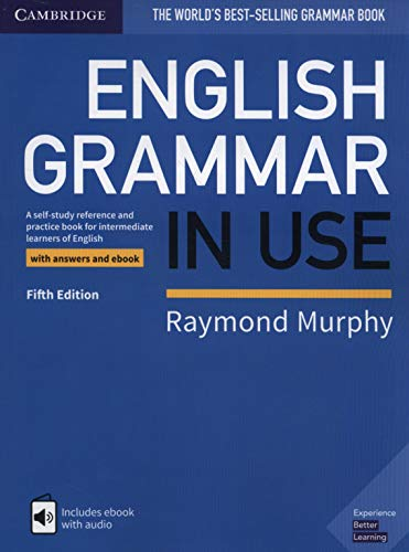 English Grammar in Use Book with Answers and Interactive eBook: A Self-study Reference and Practice Book for Intermediate Learners of English: with answers and ebook