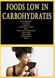 Foods Low in Carbohydrates: Mushrooms, Lettuce, Cabbage, Vegetable Chips, Eggs, Vegetable Smoothie, Avocado, Cucumber, Aubergine, Tuna