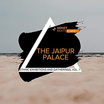 The Jaipur Palace - Ethnic Exhibitions And Gatherings, Vol. 1