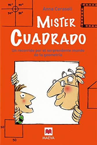 Míster Cuadrado: Un recorrido por el sorprendente mundo de...