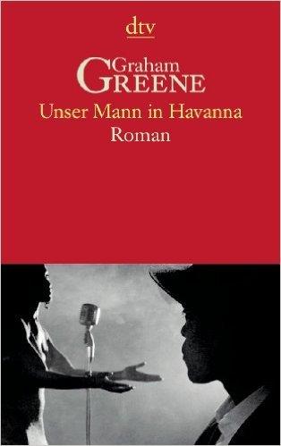 Unser Mann in Havanna. Roman ( 1. Juli 1995 )