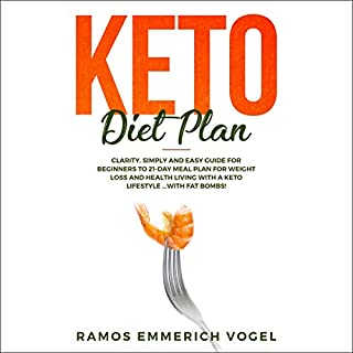 Keto Diet Plan     Clarity, Simply and Easy Guide for Beginners to 21-Day Meal Plan for Weight Loss and Health Living with a Keto Lifestyle...with Fat Bombs!              By:                                                                                                                                 Samara Kelly                               Narrated by:                                                                                                                                 Carol Weakland                      Length: 3 hrs and 49 mins     30 ratings     Overall 5.0