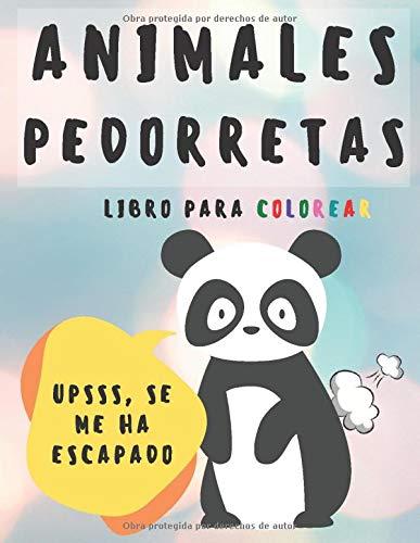 Animales Pedorretas. Libro para colorear: Fantásticas ilustraciones para niños y adultos para colorear pedos de leones, osos, gatos, perros.... y muchos más