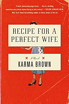 Recipe for a Perfect Wife: A Novel by [Karma Brown]