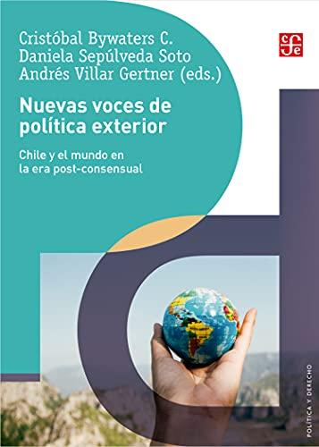 Nuevas voces de política exterior: Alternativas y propuestas para Chile