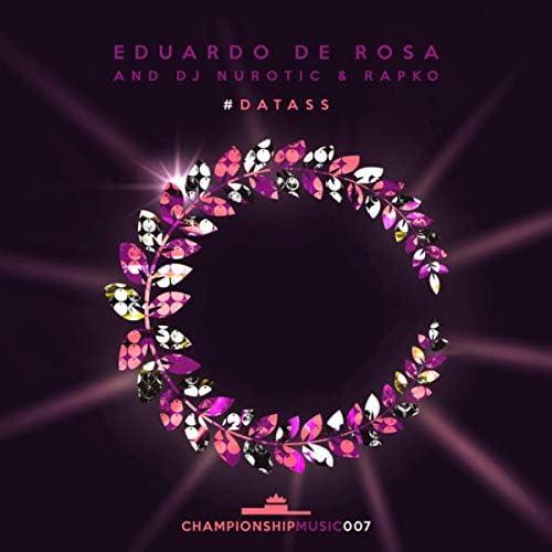 Eduardo De Rosa, DJ Nurotic & Rapko