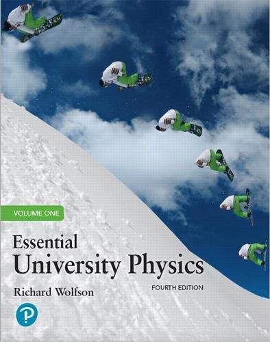 Essential University Physics: Volume 1 (4th Edition)