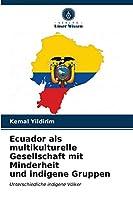 Ecuador als multikulturelle Gesellschaft mit Minderheit und indigene Gruppen