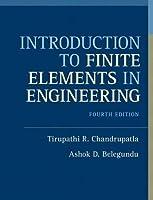 Tirupathi R. Chandrupatlaによるエンジニアリングの有限要素の紹介(第4版)。