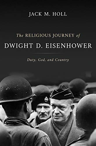 The Religious Journey of Dwight D. Eisenhower: Duty, God, and Country (Library of Religious Biography (LRB))