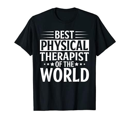 Mejor fisioterapeuta del mundo Best Physical Therapist Camiseta